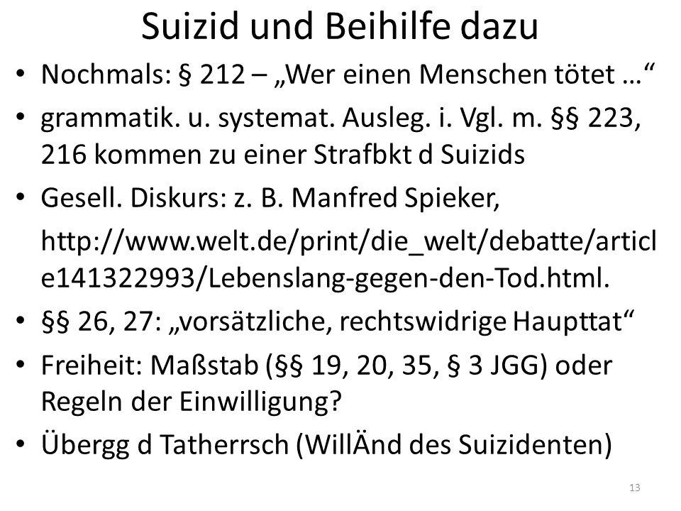 """Suizid und Beihilfe dazu Nochmals: § 212 – """"Wer einen Menschen tötet … grammatik."""