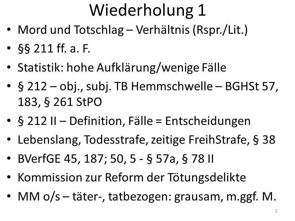 Wiederholung 1 Mord und Totschlag – Verhältnis (Rspr./Lit.) §§ 211 ff.