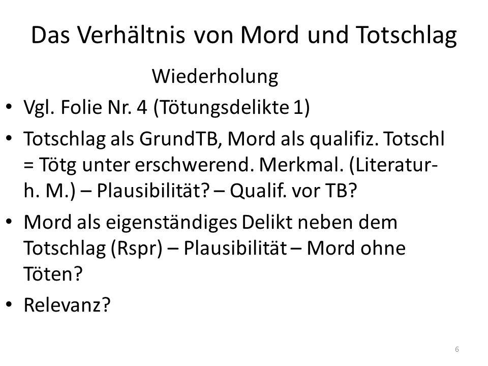 Das Verhältnis von Mord und Totschlag Wiederholung Vgl.