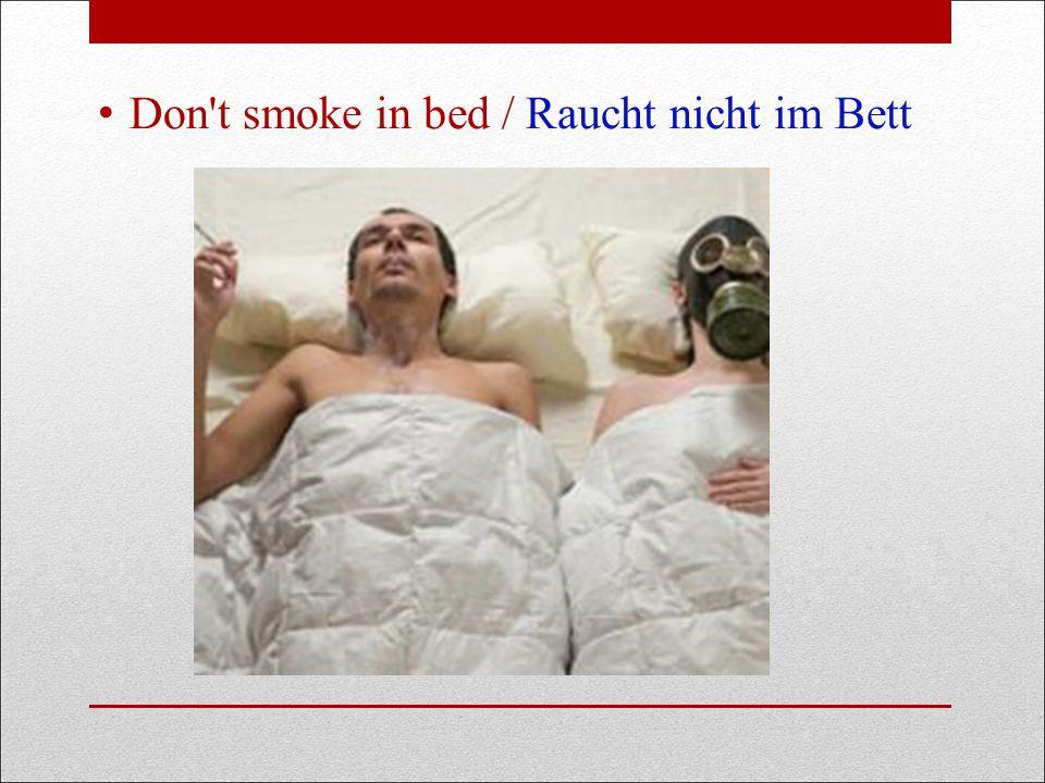 Don t smoke in bed / Raucht nicht im Bett