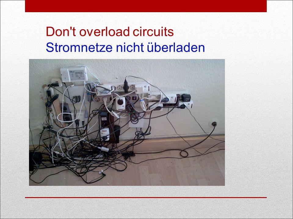 Don t overload circuits Stromnetze nicht überladen