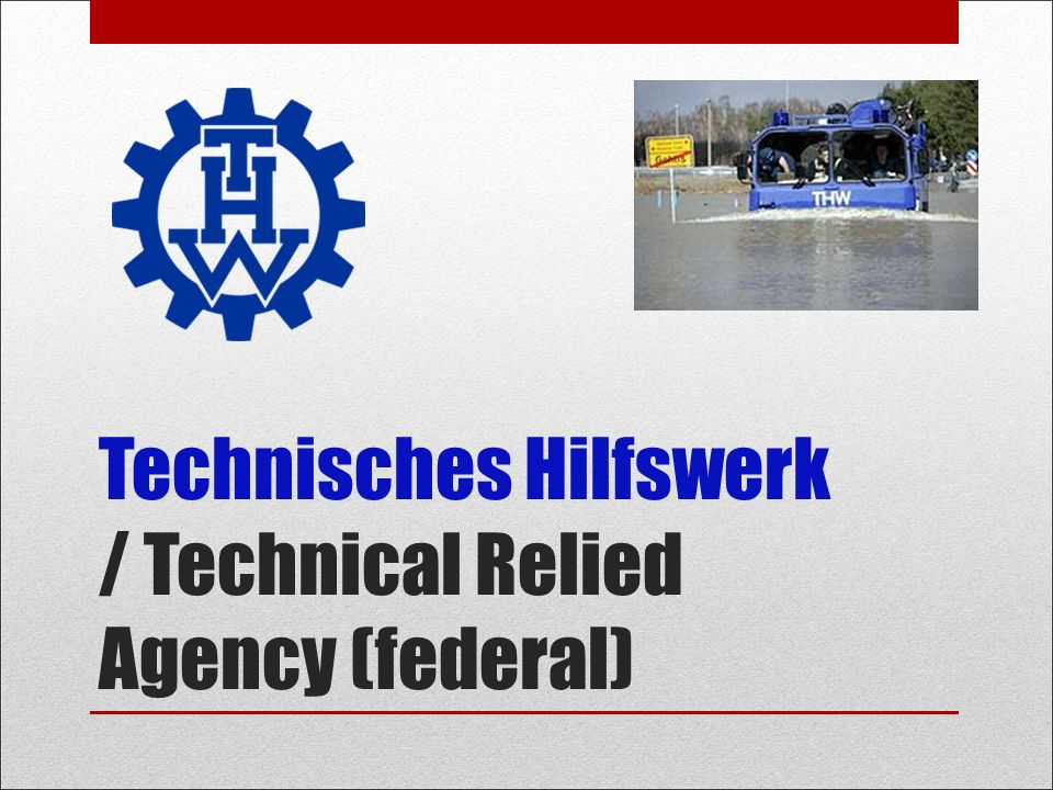 Technisches Hilfswerk / Technical Relied Agency (federal)