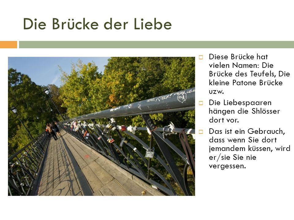 Die Brücke der Liebe  Diese Brücke hat vielen Namen: Die Brücke des Teufels, Die kleine Patone Brücke uzw.