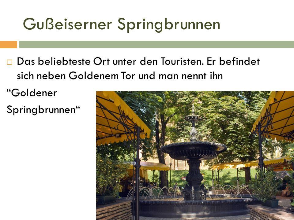 Gußeiserner Springbrunnen  Das beliebteste Ort unter den Touristen.