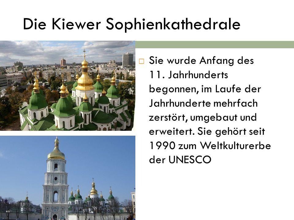 Die Kiewer Sophienkathedrale  Sie wurde Anfang des 11.