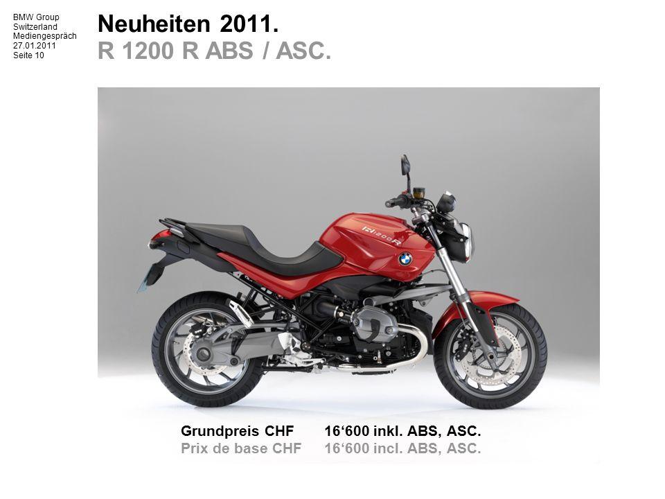 BMW Group Switzerland Mediengespräch 27.01.2011 Seite 11 Neuheiten 2011.