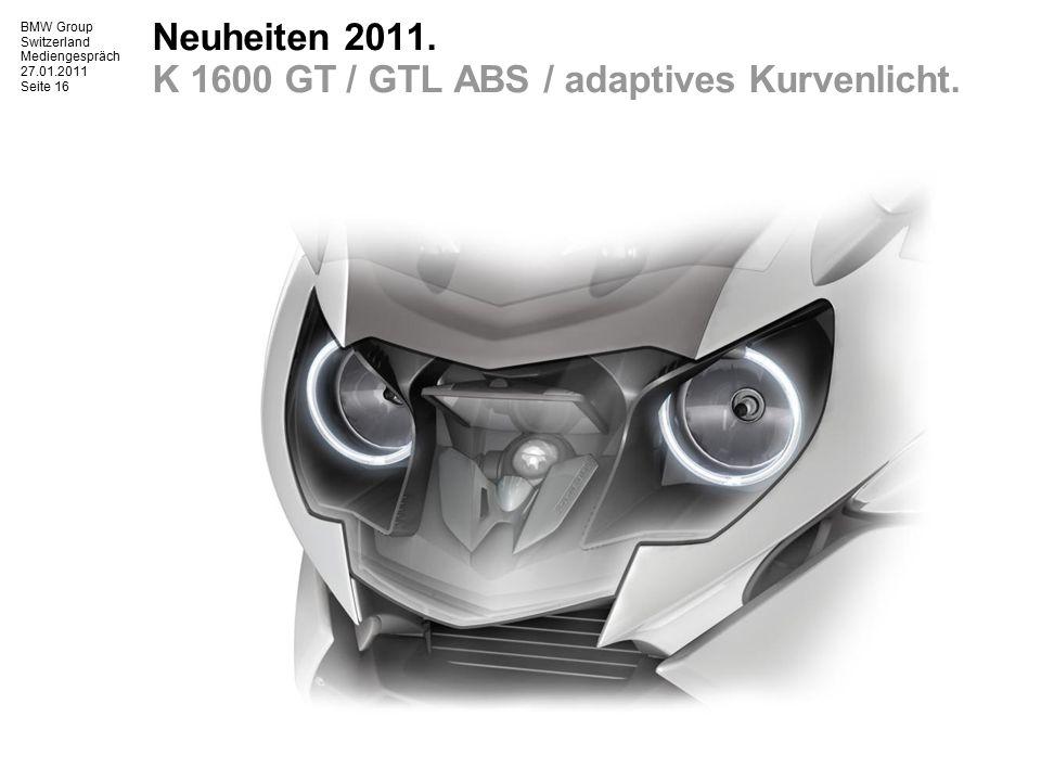 BMW Group Switzerland Mediengespräch 27.01.2011 Seite 17 Neuheiten 2011.