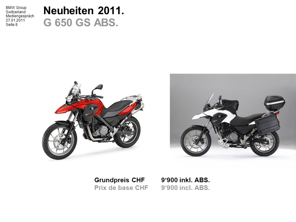 BMW Group Switzerland Mediengespräch 27.01.2011 Seite 9 Neuheiten 2011. R 1200 R ABS / ASC.