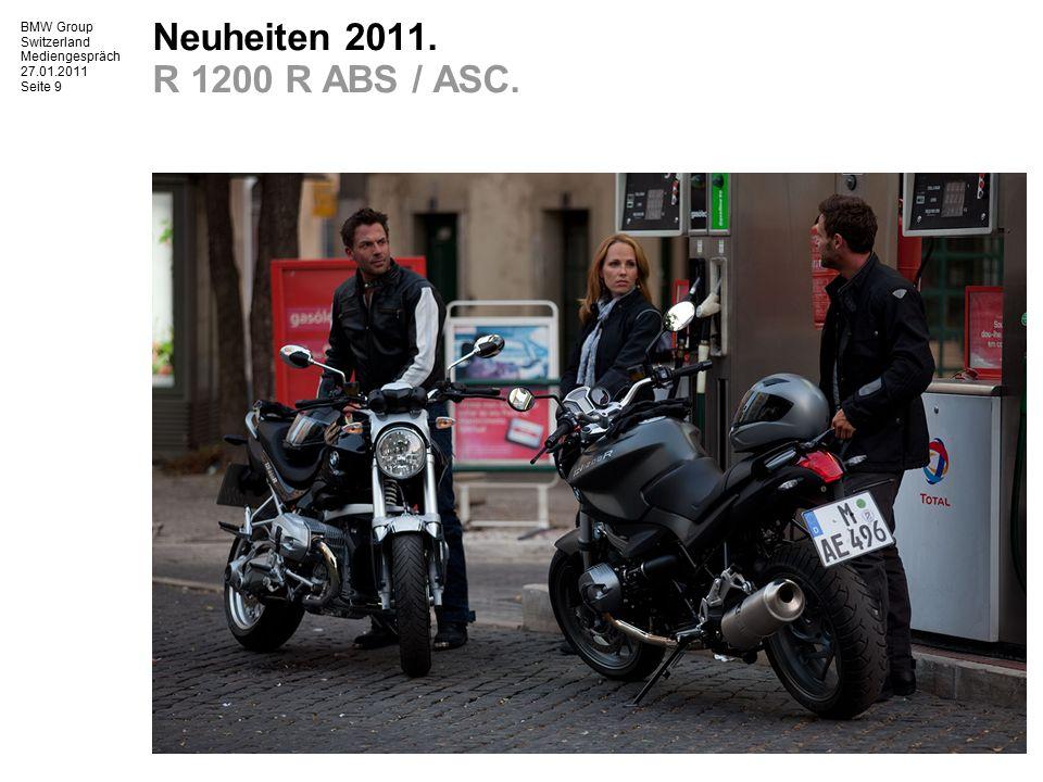 BMW Group Switzerland Mediengespräch 27.01.2011 Seite 10 Neuheiten 2011.