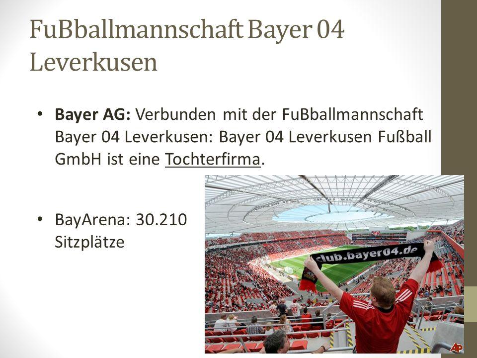 FuBballmannschaft Bayer 04 Leverkusen BayArena: 30.210 Sitzplätze Bayer AG: Verbunden mit der FuBballmannschaft Bayer 04 Leverkusen: Bayer 04 Leverkus