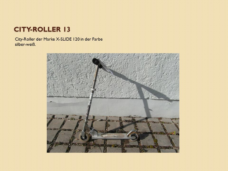 CITY-ROLLER 13 City-Roller der Marke X-SLIDE 120 in der Farbe silber-weiß.