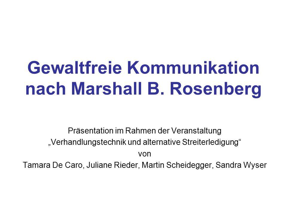 """Gewaltfreie Kommunikation nach Marshall B. Rosenberg Präsentation im Rahmen der Veranstaltung """"Verhandlungstechnik und alternative Streiterledigung"""" v"""