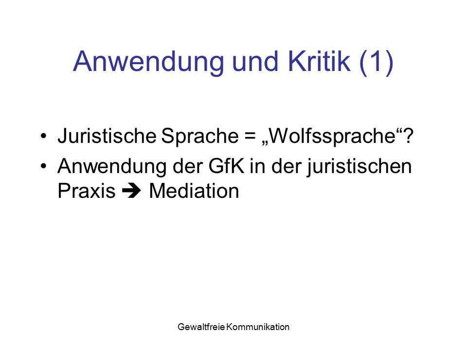 """Gewaltfreie Kommunikation Anwendung und Kritik (1) Juristische Sprache = """"Wolfssprache""""? Anwendung der GfK in der juristischen Praxis  Mediation"""