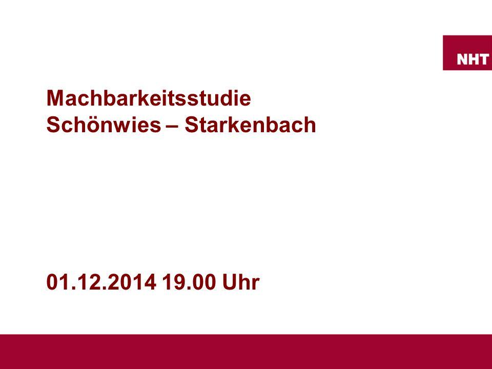 Machbarkeitsstudie Schönwies – Starkenbach 01.12.2014 19.00 Uhr