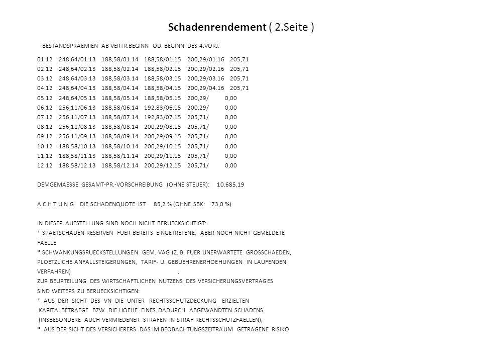 Schadenrendement ( 2.Seite ) BESTANDSPRAEMIEN AB VERTR.BEGINN OD.
