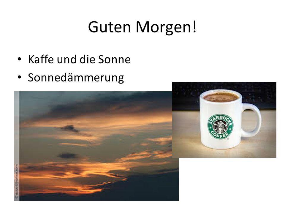 Guten Morgen! Kaffe und die Sonne Sonnedämmerung