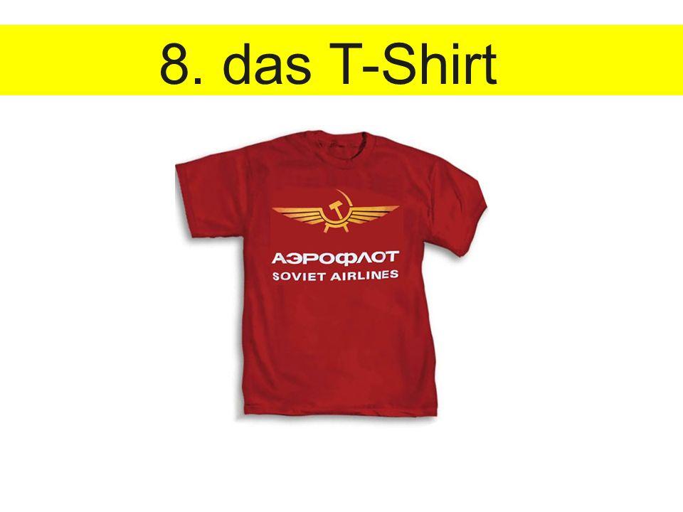 8. das T-Shirt