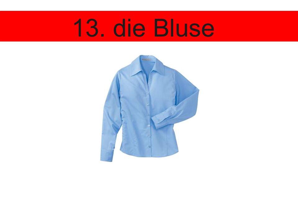 13. die Bluse