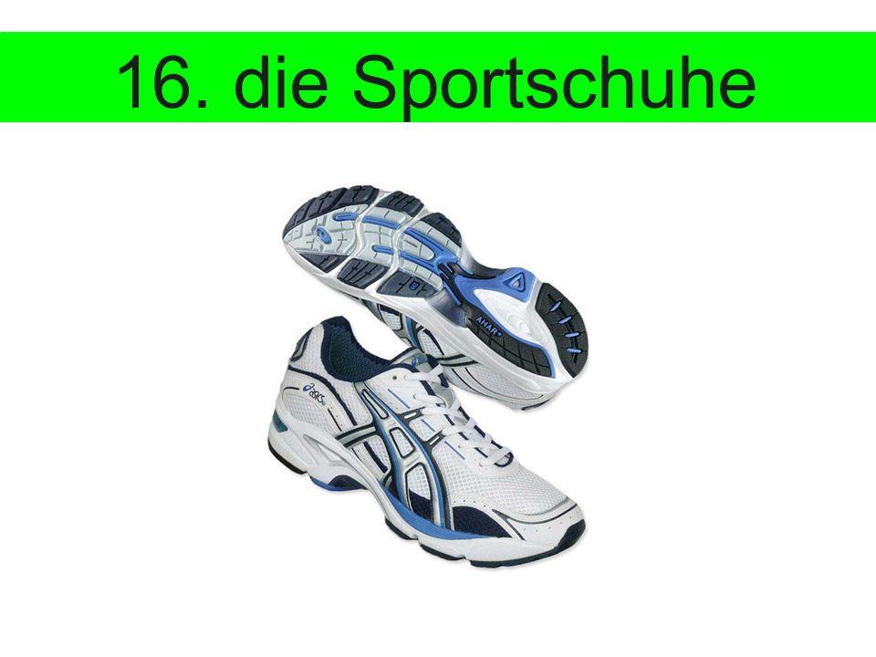16. die Sportschuhe