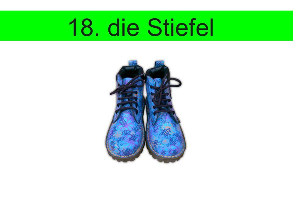 18. die Stiefel