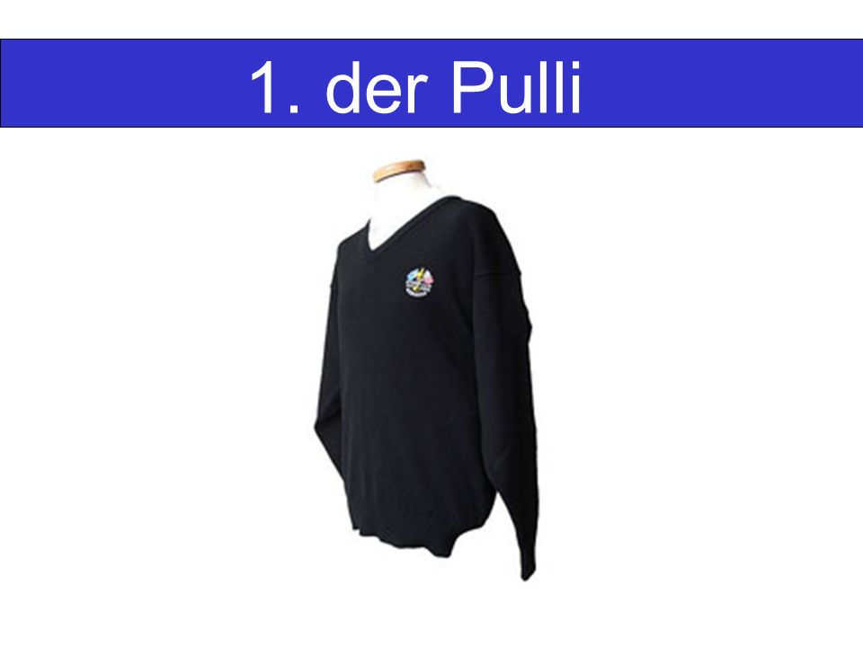 1. der Pulli