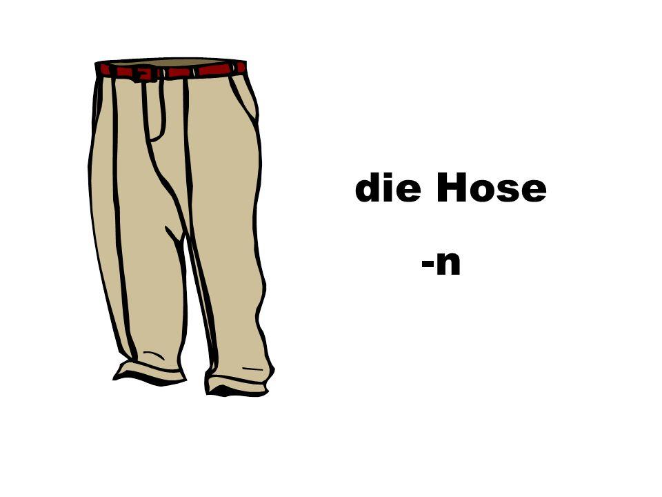die Hose -n
