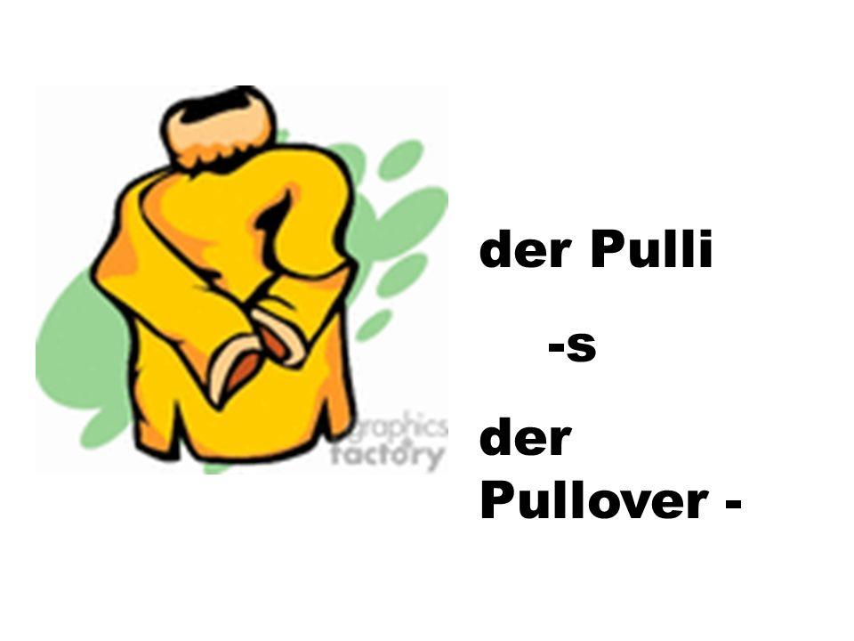 der Pulli -s der Pullover -