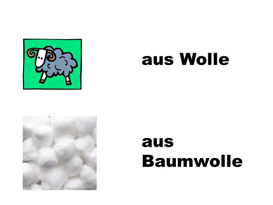aus Wolle aus Baumwolle