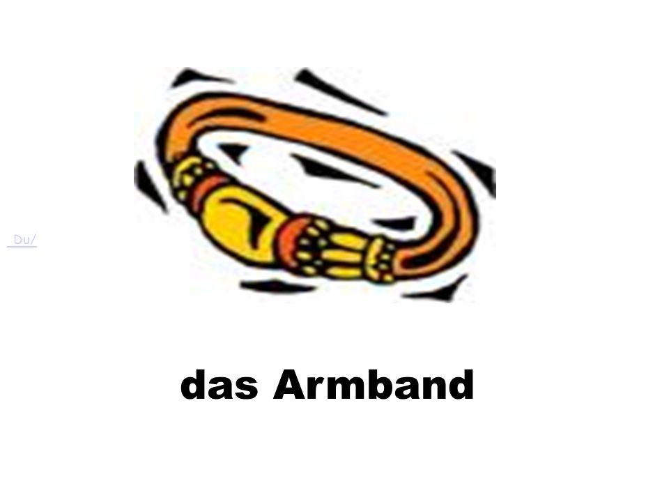 das Armband Du/