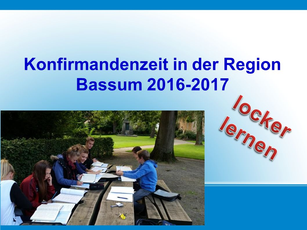 Konfirmandenzeit in der Region Bassum 2016-2017