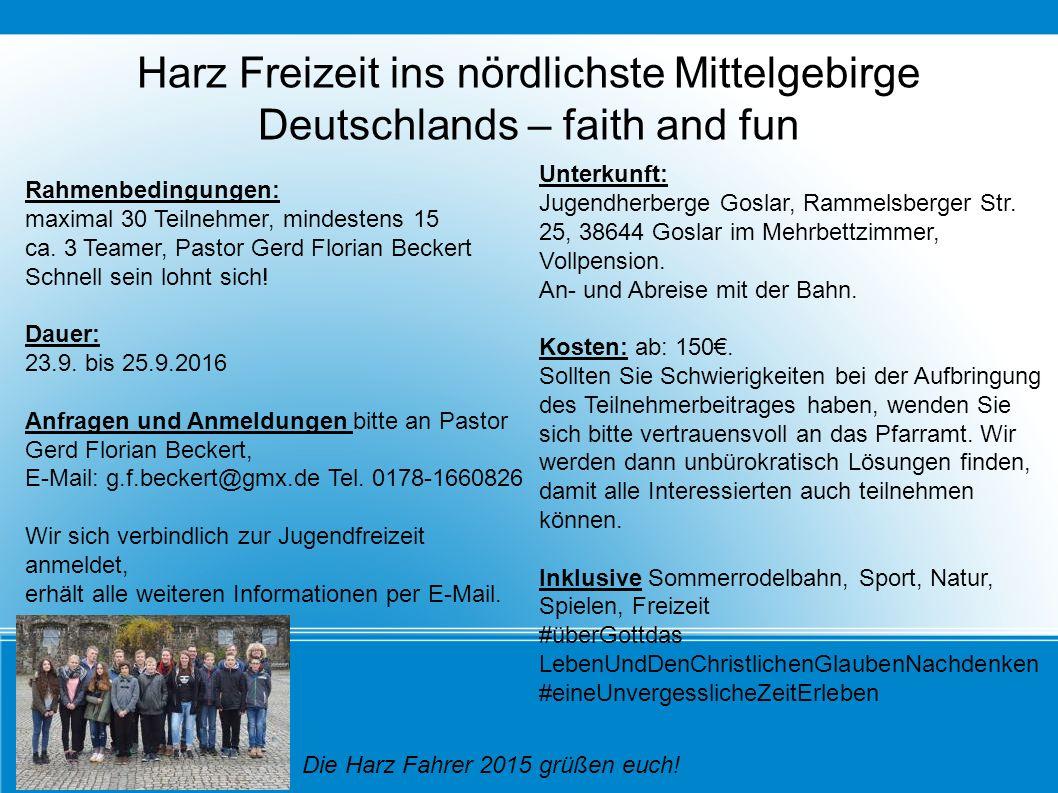 Harz Freizeit ins nördlichste Mittelgebirge Deutschlands – faith and fun Rahmenbedingungen: maximal 30 Teilnehmer, mindestens 15 ca.