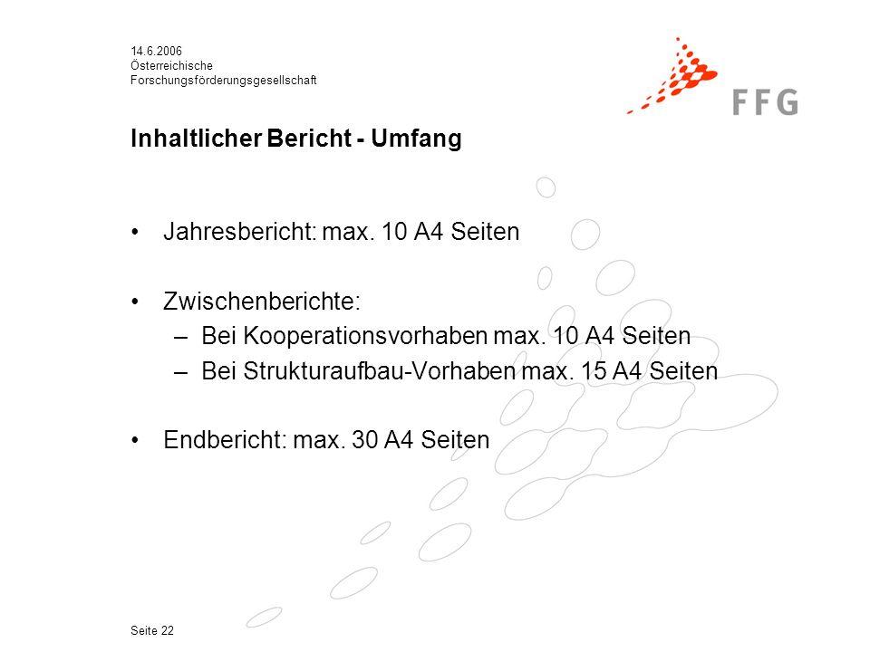 14.6.2006 Österreichische Forschungsförderungsgesellschaft Seite 22 Inhaltlicher Bericht - Umfang Jahresbericht: max.