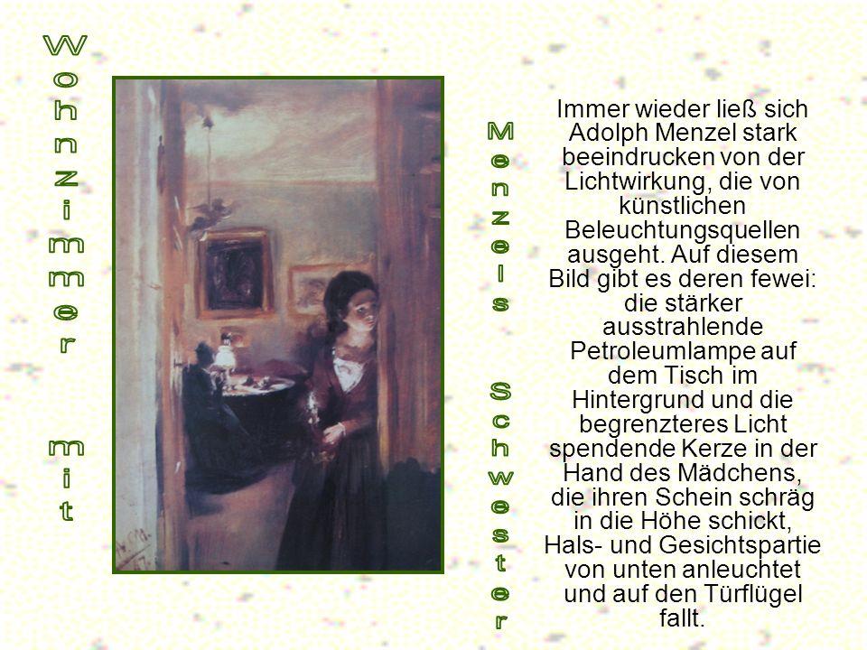 Immer wieder ließ sich Adolph Menzel stark beeindrucken von der Lichtwirkung, die von künstlichen Beleuchtungsquellen ausgeht.