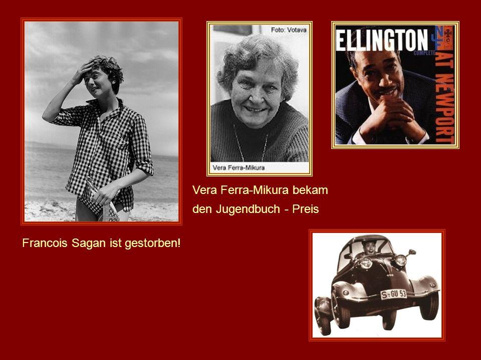 Vera Ferra-Mikura bekam den Jugendbuch - Preis Francois Sagan ist gestorben!