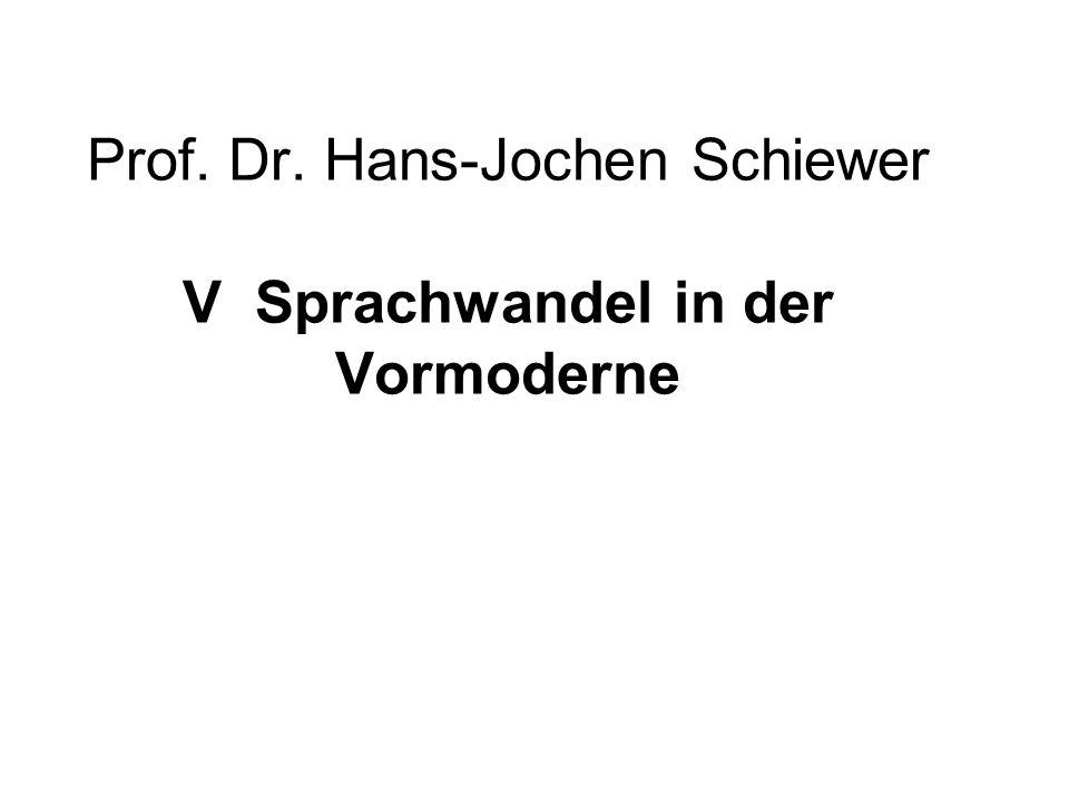 Prof. Dr. Hans-Jochen Schiewer V Sprachwandel in der Vormoderne