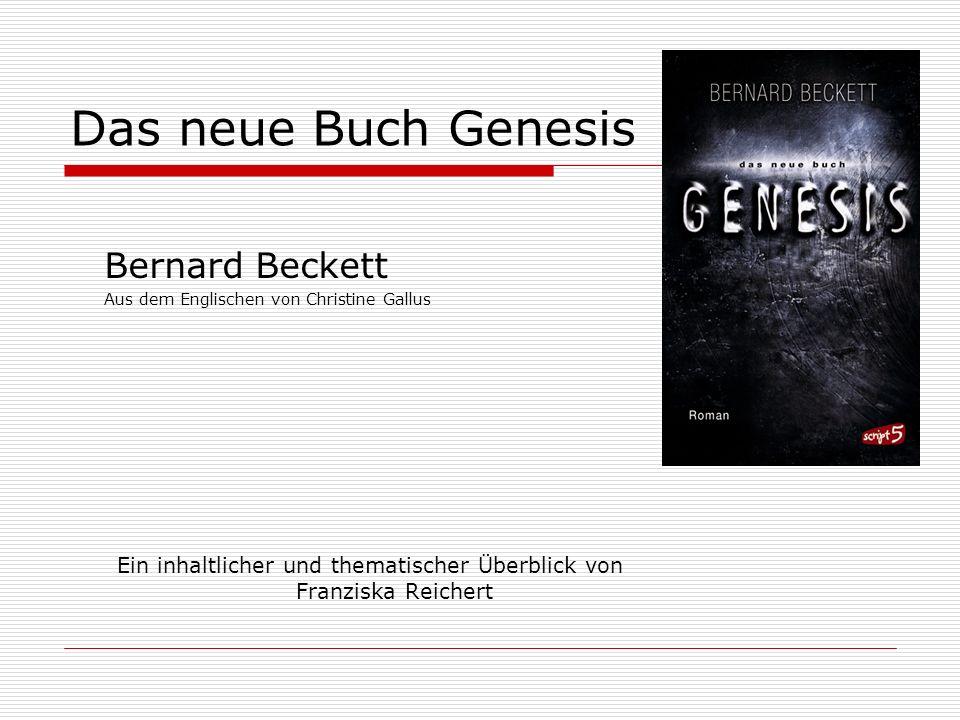 Das neue Buch Genesis Bernard Beckett Aus dem Englischen von Christine Gallus Ein inhaltlicher und thematischer Überblick von Franziska Reichert
