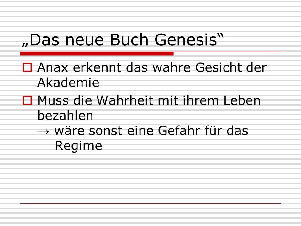 """""""Das neue Buch Genesis  Anax erkennt das wahre Gesicht der Akademie  Muss die Wahrheit mit ihrem Leben bezahlen → wäre sonst eine Gefahr für das Regime"""