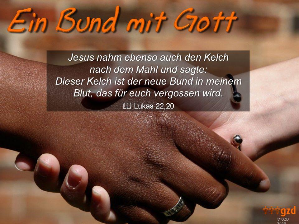 Jesus nahm ebenso auch den Kelch nach dem Mahl und sagte: Dieser Kelch ist der neue Bund in meinem Blut, das für euch vergossen wird.
