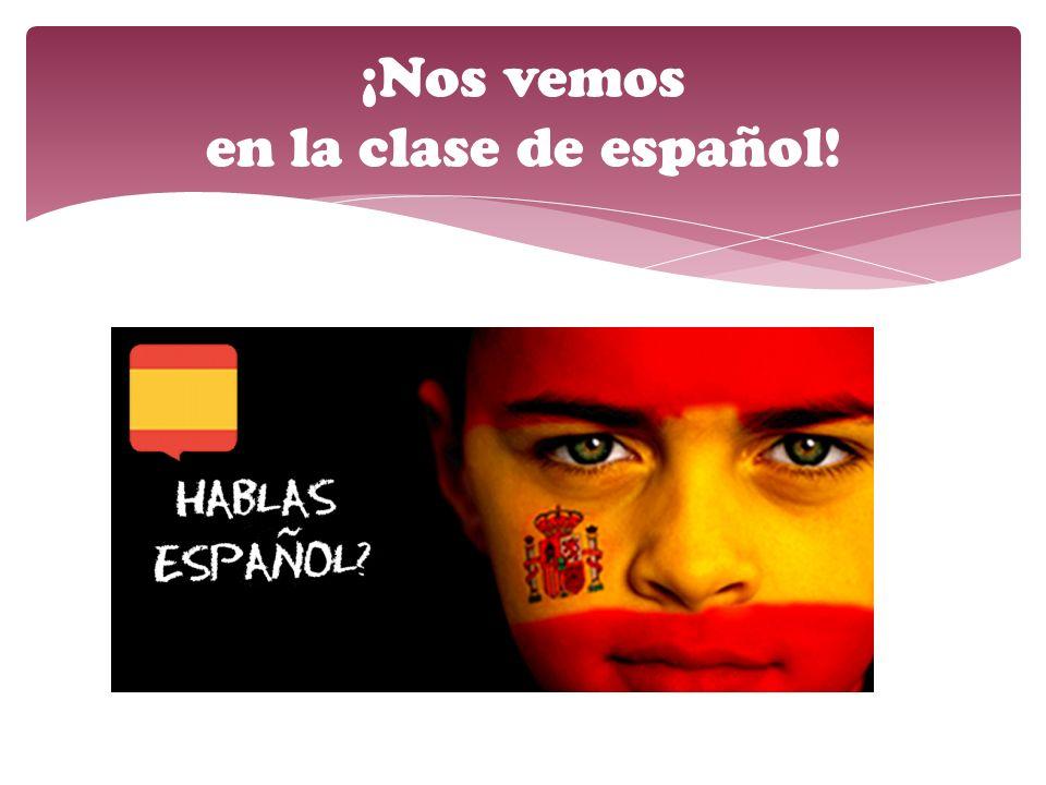 ¡Nos vemos en la clase de español!