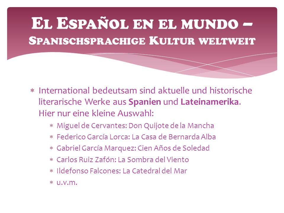  International bedeutsam sind aktuelle und historische literarische Werke aus Spanien und Lateinamerika.