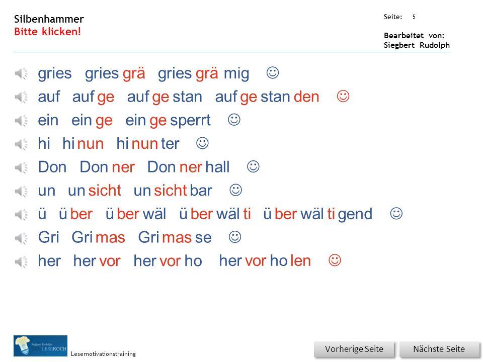 Übungsart: Seite: Bearbeitet von: Siegbert Rudolph Lesemotivationstraining 4 Silbenaufbau Bitte klicken.