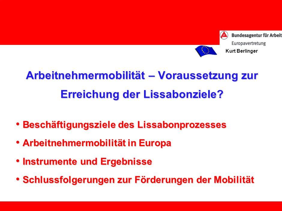 Kurt Berlinger Arbeitnehmermobilität – Voraussetzung zur Erreichung der Lissabonziele.