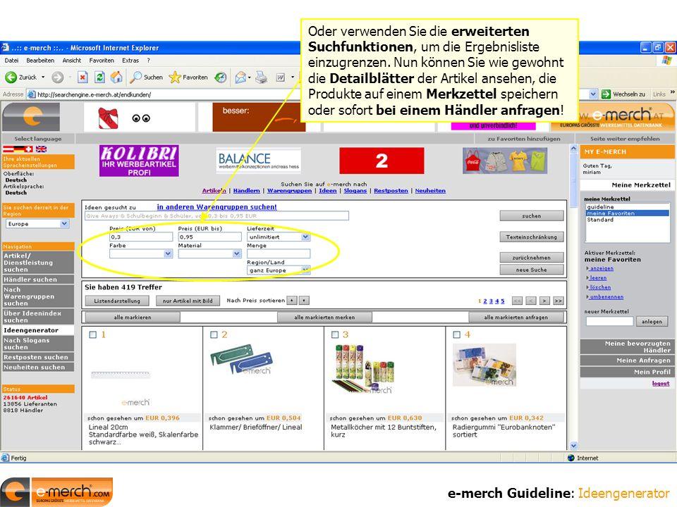 e-merch Guideline: Ideengenerator Oder verwenden Sie die erweiterten Suchfunktionen, um die Ergebnisliste einzugrenzen.