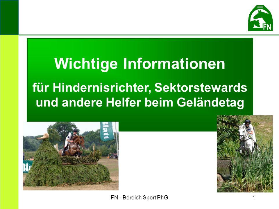 FN - Bereich Sport PhG1 Wichtige Informationen für Hindernisrichter, Sektorstewards und andere Helfer beim Geländetag