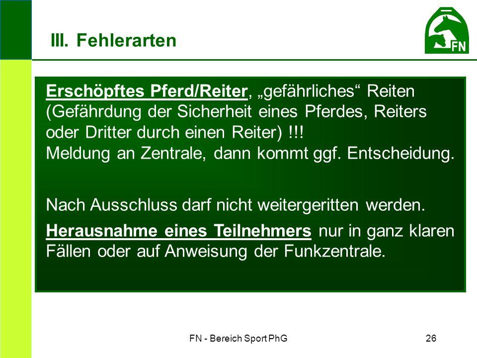 """FN - Bereich Sport PhG26 Erschöpftes Pferd/Reiter, """"gefährliches Reiten (Gefährdung der Sicherheit eines Pferdes, Reiters oder Dritter durch einen Reiter) !!."""