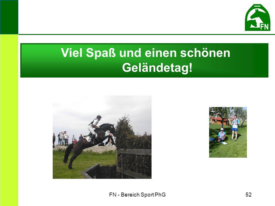 FN - Bereich Sport PhG52 Viel Spaß und einen schönen Geländetag!