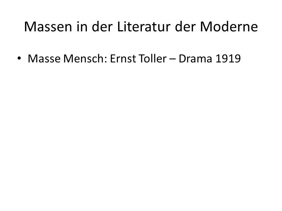 Massen in der Literatur der Moderne Masse Mensch: Ernst Toller – Drama 1919
