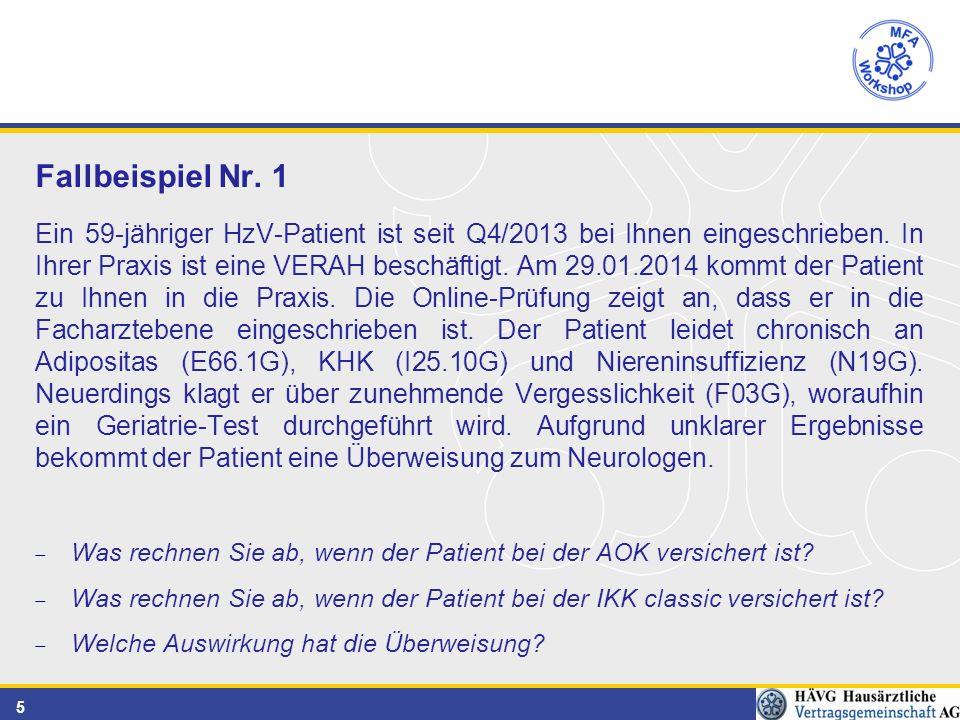 5 Fallbeispiel Nr. 1 Ein 59-jähriger HzV-Patient ist seit Q4/2013 bei Ihnen eingeschrieben.