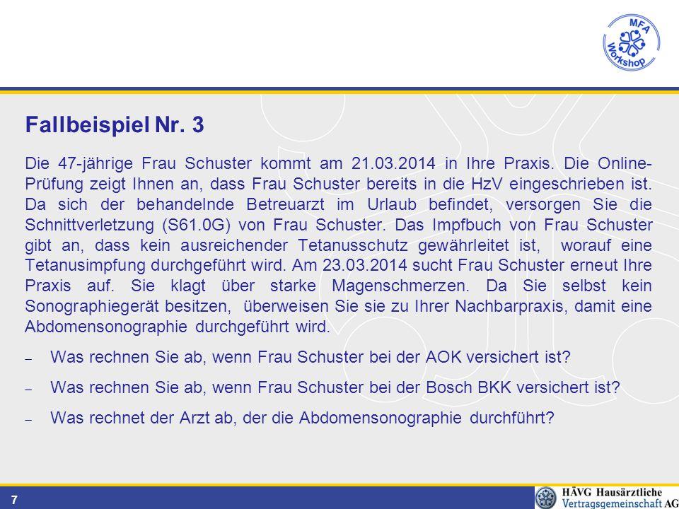 7 Fallbeispiel Nr. 3 Die 47-jährige Frau Schuster kommt am 21.03.2014 in Ihre Praxis.