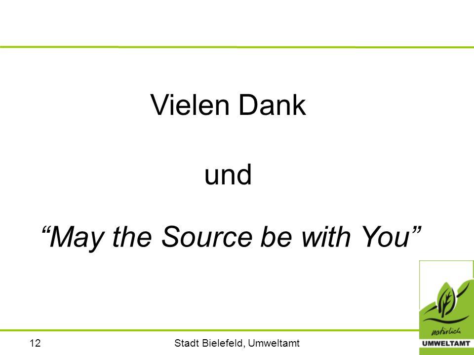 """Stadt Bielefeld, Umweltamt12 """"May the Source be with You"""" Vielen Dank und"""